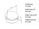 Endkappe flach Edelstahl Design für 19, 25,4, 38,1...